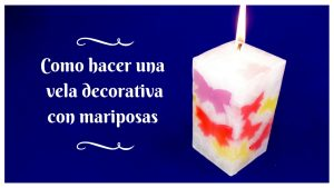 como hacer una vela decorativa con mariposas
